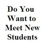 Do You Want to Meet New Students_Small