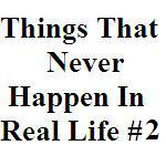 Things That Never Happen in Real Life 2_Thumb