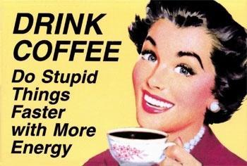 Stupid Coffee